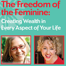 The Freedom of the Feminine-Creating Wealth (2)
